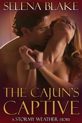 The Cajun's Captive - (Stormy Weather, Book One)