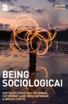 Being Sociological ebook by Steve Matthewman, Catherine Lane West-Newman, Bruce Curtis,...