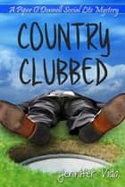 Country Clubbed ebook by Jennifer Vido