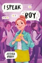 I Speak Boy ebook by Jessica Brody