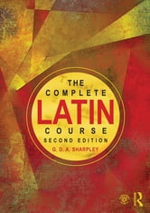 The Complete Latin Course ebook by G D A Sharpley