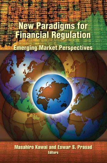 New Paradigms for Financial Regulation - Emerging Market Perspectives ebook by