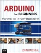 Arduino for Beginners ebook by John Baichtal