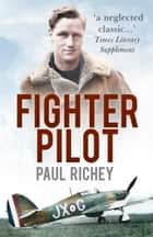 Fighter Pilot ebook by Paul Richey
