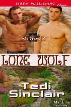 Lone Wolf [Strays 2] ebook by Tedi Sinclair