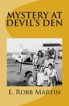 Mystery at Devil's Den ebook by E. Robb Martin