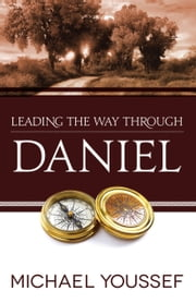 Leading the Way Through Daniel ebook by Michael Youssef