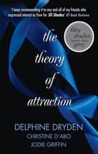 The Theory Of Attraction/A Shot In The Dark/Forbidden Fantasies ebook by
