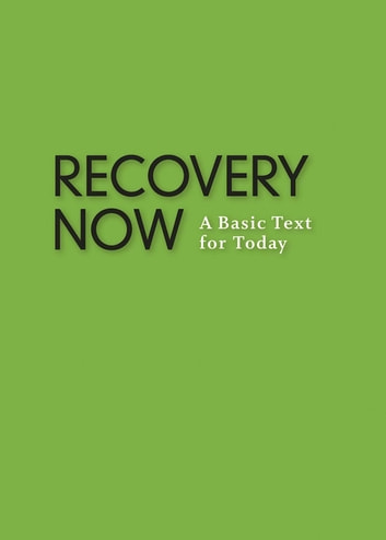 Recovery Now - A Basic Text for Today ebook by Anonymous