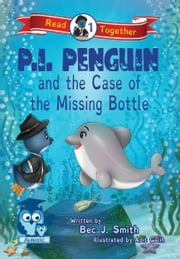 P.I. Penguin and the Case of the Missing Bottle ebook by Bec J. Smith