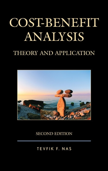 Cost-Benefit Analysis - Theory and Application ebook by Tevfik F. Nas