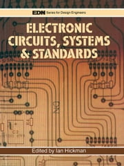 Electronic Circuits, Systems and Standards: The Best of EDN ebook by Hickman, Ian