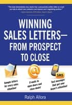 Winning Sales Letters From Prospect to Close ebook by Ralph Allora