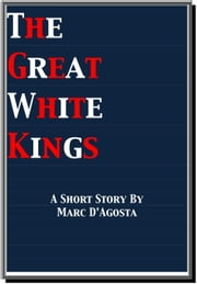 The Great White Kings ebook by Marc D'Agosta