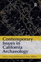 Contemporary Issues in California Archaeology ebook by Terry L Jones,Jennifer E Perry