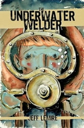 UNDERWATER WELDER, THE ebook by Jeff Lemire