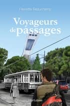 Voyageurs de passages T1 - Tôt ou tard ebook by Pierrette Beauchamp