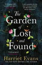 The Garden of Lost and Found - The NEW heart-breaking Sunday Times bestseller ebook by Harriet Evans