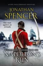 Napoleon's Run - An epic naval adventure of espionage and action ebook by Jonathan Spencer