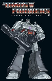 Transformers: Classics Vol. 2 ebook by Bob Budiansky, Len Kaminski, Don Perlin, Herbe Trimpe, Graham Nolan