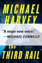 The Third Rail ebook by Michael Harvey