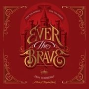 Ever the Brave audiobook by Erin Summerill, Helen Johns