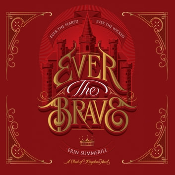Ever the Brave audiobook by Erin Summerill