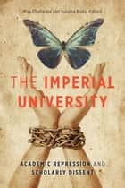 The Imperial University ebook by Piya Chatterjee,Sunaina Maira