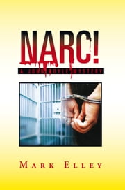 NARC! - A John Doyle Mystery ebook by Mark Elley