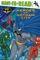 Heroes of Gotham City - With Audio Recording ebook by J.E. Bright, Patrick Spaziante