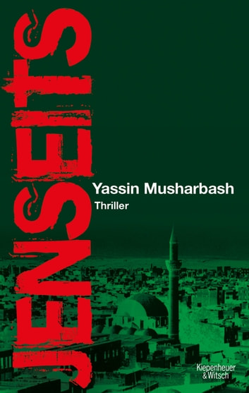 Jenseits - Thriller ebook by Yassin Musharbash