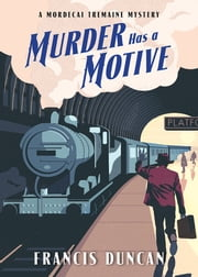 Murder Has a Motive ebook by Francis Duncan
