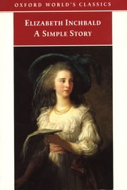 A Simple Story ebook by Elizabeth Inchbald,Jane Spencer