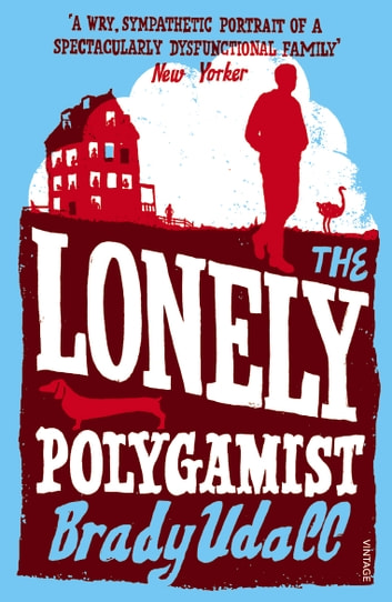 The Lonely Polygamist ebook by Brady Udall