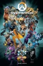 Overwatch Origins T01 ebook by Collectif