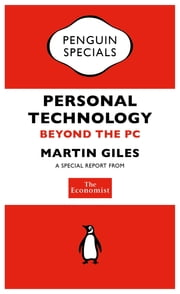 The Economist: Personal Technology - Beyond the PC ebook by The Economist