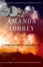 A Short History of Richard Kline - A Novel ebook by Amanda Lohrey