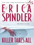 Killer Takes All ebook by Erica Spindler