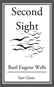 Second Sight ebook by Basil Eugene Wells