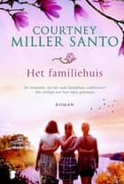 Het familiehuis ebook by Courtney Miller Santo, Titia Ram