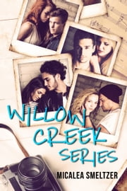 Willow Creek Boxed Set ebook by Micalea Smeltzer