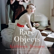 Rare Objects - A Novel audiobook by Kathleen Tessaro