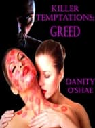 Killer Temptations:Greed (Vol 2- The Killer Temptations Series) ebook by Danity O'Shae