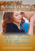 Don't Promise Me Rainbows ebook by Susan Aylworth