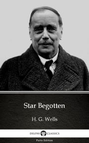 Star Begotten by H. G. Wells (Illustrated)