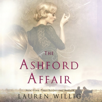 The Ashford Affair - A Novel audiobook by Lauren Willig