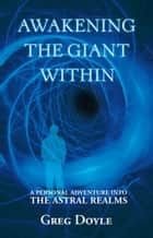 Awakening the Giant Within ebook by Greg Doyle