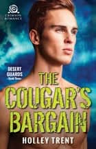 The Cougar's Bargain ebook by Holley Trent