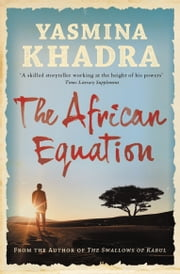 The African Equation ebook by Yasmina Khadra,Howard Curtis