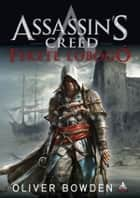 Assassin's Creed - Fekete lobogó ebook by Oliver Bowden